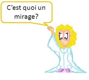 C'est quoi un mirage?